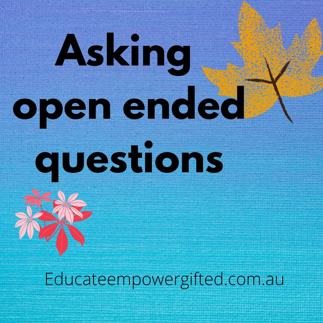 Asking open ended questions